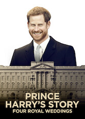 Search netflix Prince Harry's Story: Four Royal Weddings